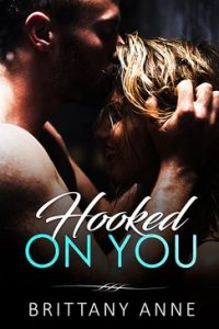 Hooked On You by Brittany Anne