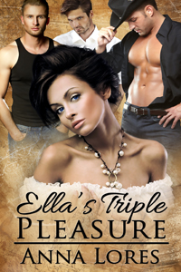 Ella's Triple Pleasure by Anna Lores