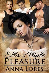 Ella's Triple Pleasure by Anna Lores