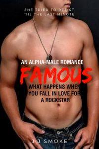 Famous: The Rockstar Series by J.J. Smoke