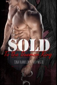 Sold to the Daemon King by Tina Franklin
