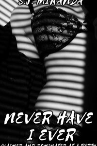 Never Have I Ever by S.J. Miranda