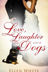 Love, Laughter and Lots of Dogs by Ellen Whyte