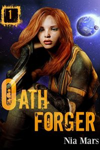 Oath Forger (Book 1): A Reverse Harem Sci-fi Romance by Nia Mars