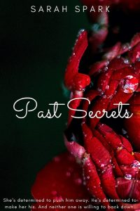 Past Secrets by Sarah Spark