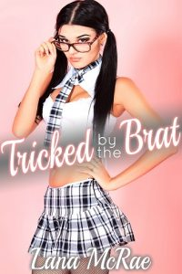 Tricked by the Brat by Lana McRae