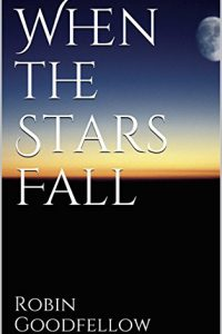 When the Stars Fall by Robin Goodfellow
