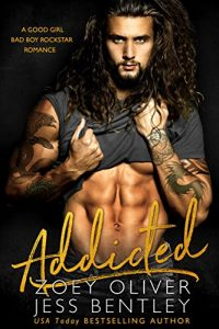 Addicted by Jess Bentley and Zoey Oliver