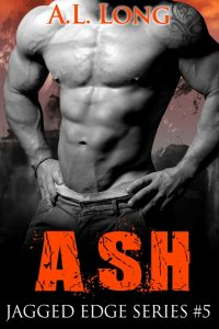 Ash: Jagged Edge Series #5 by A.L. Long