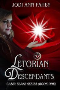 Letorian Descendants- Casey Blane Series (Book 1) by Jodi Ann Fahey
