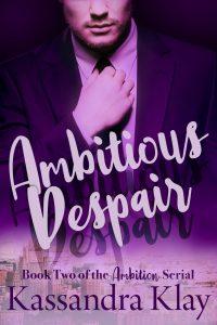 Ambitious Despair by Kassandra Klay