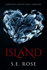 Island (Portentous Destiny Series Book One) by S.E. Rose