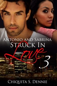 Antonio and Sabrina Struck In Love 3 by Chiquita Dennie