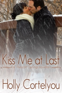 Kiss Me at Last by HOLLY CORTELYOU