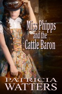 Miss Phipps and the Cattle Baron by Patricia Watters