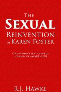 The Sexual Reinvention of Karen Foster by RJ Hawke
