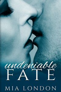 Undeniable  Fate by Mia London