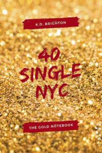 40 Single NYC by K.D. Brighton