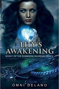 Lily's Awakening: Book One of the Elemental Guardian series by Omni Delano