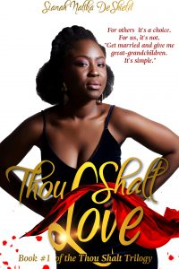 Thou Shalt Love by Sianah Nalika DeShield