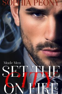 Set the City on Fire (Made Men, #1) by Sophia Peony