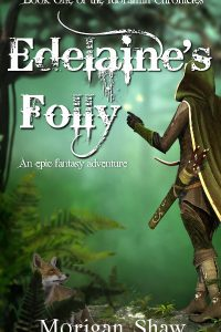 Edelaine's Folly: Book One of the Idoramin Chronicles by Morigan Shaw