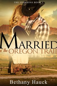 Married on the Oregon Trail by Bethany Hauck
