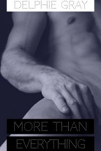 More Than Everything by Delphie Gray