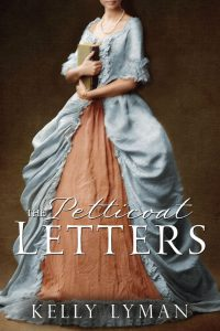 The Petticoat Letters by Kelly Lyman