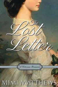 The Lost Letter: A Victorian Romance by Mimi Matthews