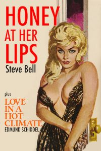 Honey At Her Lips / Love In A Hot Climate by Edmund Schiddel