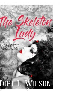 The Skeleton Lady by Tori L Wilson