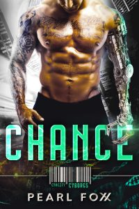 Chance: CynCity Cyborgs (Book 1) by Pearl Foxx