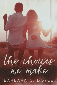 The Choices We Make by Barbara C. Doyle