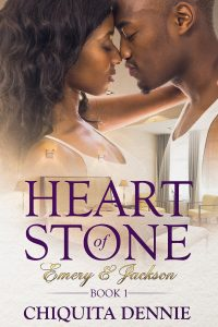 Heart of Stone Book 1 Emery & Jackson by Chiquita Dennie