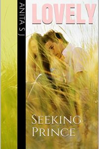 Lovely-Seeking Prince by Anita S J
