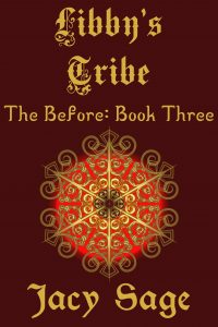 Libby's Tribe: The Before Series Book Three by Jacy Sage