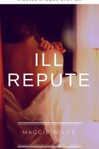 Ill Repute: Collection by Maggie Wilde