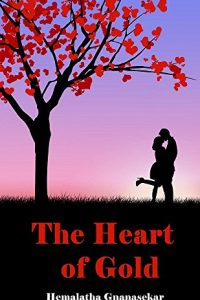 The Heart of Gold by gnanasekar hemalatha