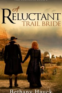A Reluctant Trail Bride by Bethany Hauck