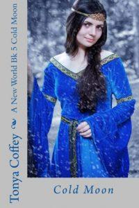 Cold Moon (A New World #5) by Tonya Coffey