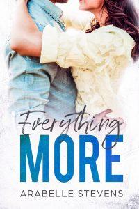Everything More by Arabelle Stevens