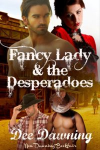 Fancy Lady & the Desperadoes by Dee Dawning