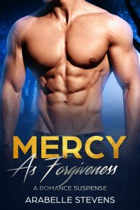 Mercy As Forgiveness by Arabelle Stevens