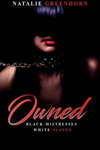 Owned: Black Mistresses White Slaves by Natalie Greenhorn