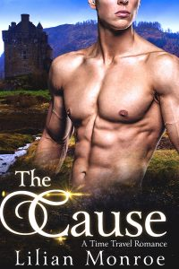 The Cause: A Time Travel Romance by Lilian Monroe
