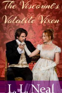 The Viscount's Volatile Vixen by L. L. Neal