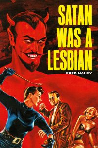 Satan Was A Lesbian by Fred Haley