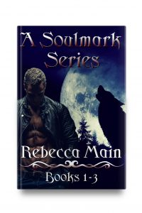 A Soulmark Series: Books 1-3 by Rebecca Main