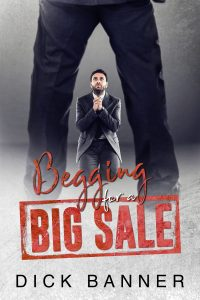 Begging for a Big Sale by Dick Banner